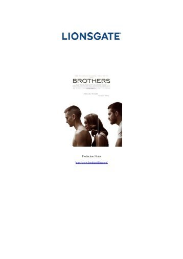 Production Notes http://www.brothersfilm.com/