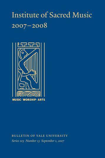 Institute of Sacred Music 2007–2008 - Yale University