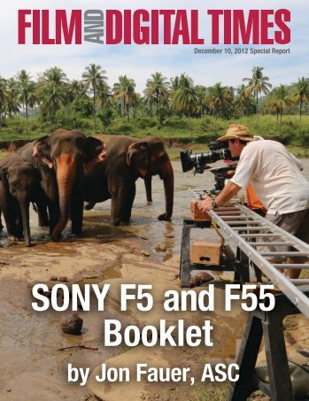 SONY F5 and F55 Booklet by Jon Fauer, ASC