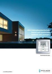 KNX-Gebäudesystemtechnik. Zentral und komfortabel bedienen und ...