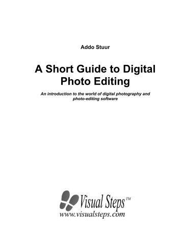 Addo Stuur A Short Guide to Digital Photo Editing - Visual Steps