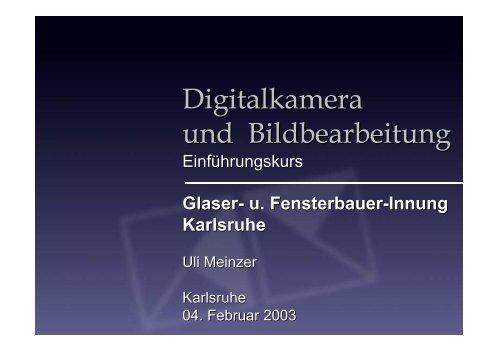 Digitalkamera und Bildbearbeitung - Glaser- und Fensterbauer ...