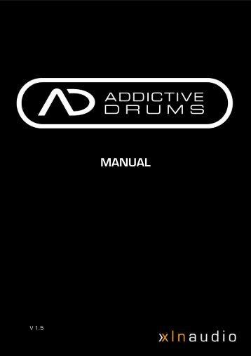 Addictive Drums Manual - XLN Audio
