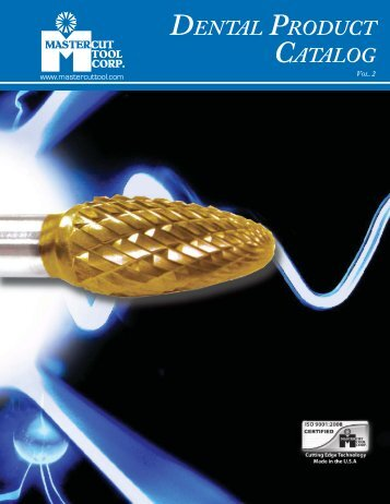 DENTAL PRODUCT CATALOG - Mastercut Tool Corp.