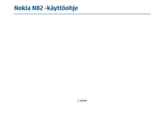 Nokia N82 Kayttoohje