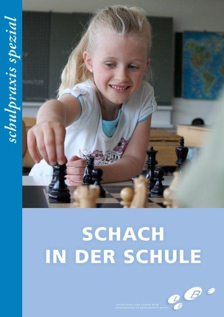 SCHACH IN DER SCHULE - LEBE Lehrerinnen und Lehrer Bern