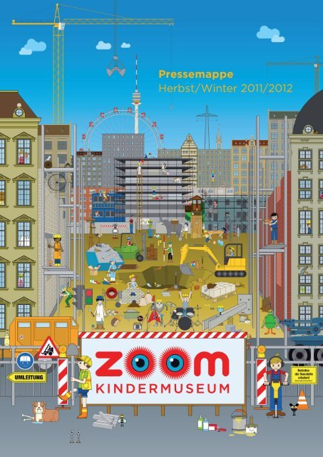 Pressemappe Herbst/Winter 2011/2012 - ZOOM Kindermuseum