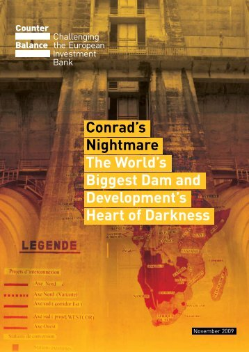 Conrad's Nightmare The World's Biggest Dam and ... - Both ENDS