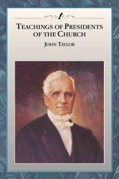 TEACHINGS OF PRESIDENTS OF THE CHURCH JOHN TAYLOR