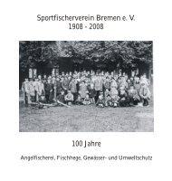 Vereinschronik 100 Jahre SFV Bremen e. V. - Sportfischerverein ...