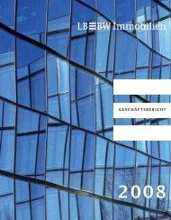 geschäftsbericht 2008 geschäftsbericht - LBBW Immobilien GmbH