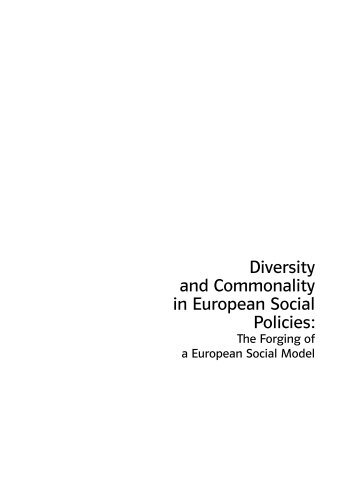Diversity and commonality in European social policies : the forging ...