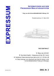 Expressum 2002, Nr. 2 - Universitätsbibliothek Freiburg - Albert ...