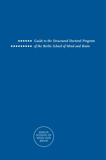 Guide to the Structured Doctoral Program - Berlin School of Mind ...