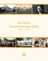 85 Jahre Sozial-Betriebe-Köln