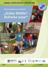 """Dokumentation zum Projekt: """"Grüne Städte? - Zeitreise 2030"""""""