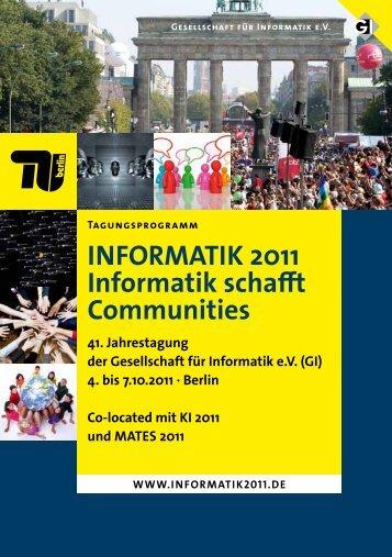 INFORMATIK 2011 Informatik schafft Communities