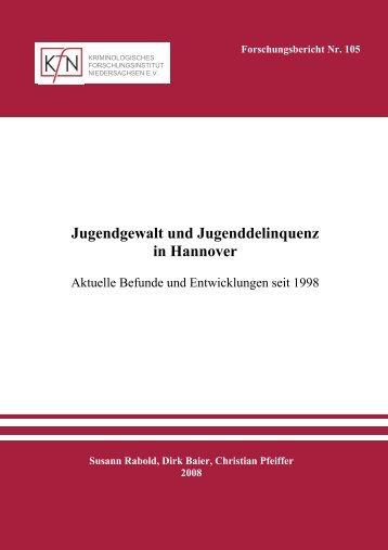 Jugendgewalt und Jugenddelinquenz in Hannover. Aktuelle Befund