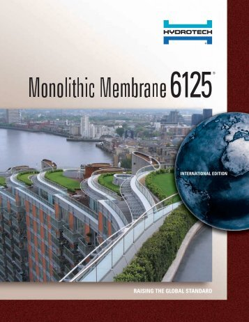monolithic membrane 6125® performance - American Hydrotech, Inc.