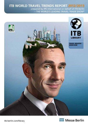 ITB WORLD TRAVEL TRENDS REPORT 2012/2013 - ITB Berlin