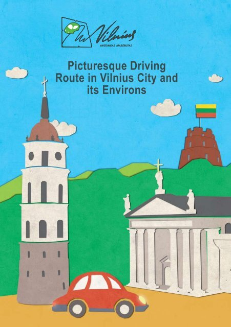 Picturesque Driving Route in Vilnius City and its Environs