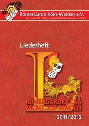 Liederheft 2012 - RömerGarde Köln - Weiden eV
