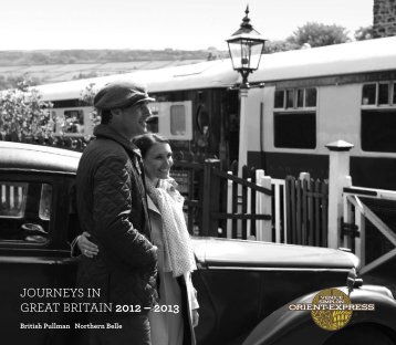 Journeys in GreAT BriTAin 2012 – 2013 - by Orient-Express
