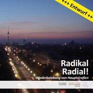 Radikal Radial! Wiederbelebung von Hauptstraßen - Think Berl!n