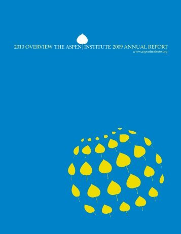 2010 Overview 2009 AnnuAl repOrt - The Aspen Institute