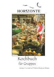 Auszug aus dem Kochbuch - Klassenfahrten 2013 - Horizonte Reisen