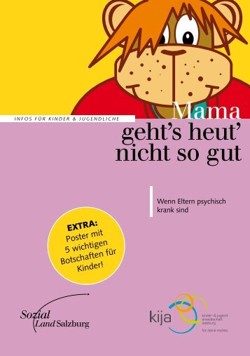 Mama geht's heut' nicht so gut - kija Salzburg