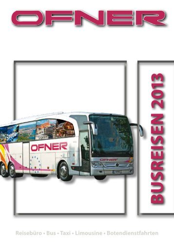 Busreisen 2013 - Ofner