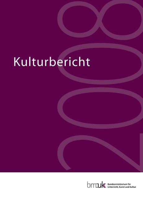 Kulturbericht 2008 - Bundesministerium für Unterricht, Kunst und ...