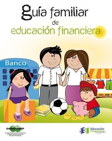 Guía familiar de educación financiera - Condusef
