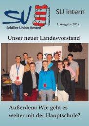 SU intern, 1. Ausgabe 2012 - Schüler Union Hessen
