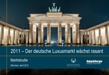 2011 - Der deutsche Luxusmarkt wächst rasant - Roland Berger