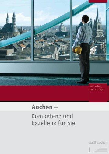 Broschüre: Aachen - Kompetenz und Exzellenz für Sie - Stadt Aachen