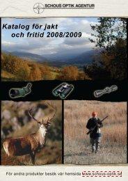 Katalog för jakt och fritid 2008/2009 - Schous Optik