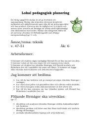 Lokal pedagogisk planering Ämne/tema: teknik v. 47-51 Åk: 6 ...