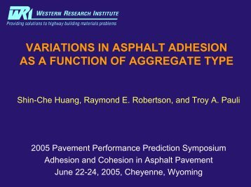 Variations in Asphalt Adhesion as a Function of - Petersen Asphalt ...