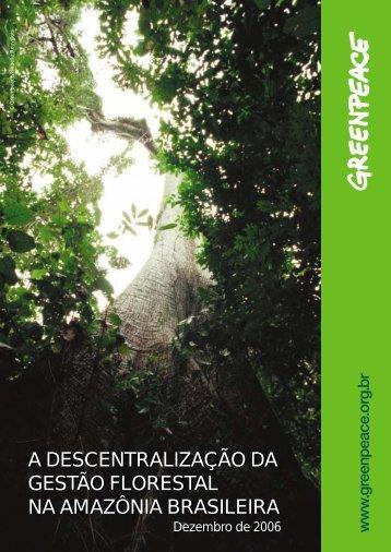 a descentralização da gestão florestal na amazônia ... - Greenpeace
