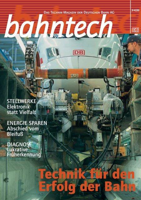 Technik für den Erfolg der Bahn - Deutsche Bahn AG
