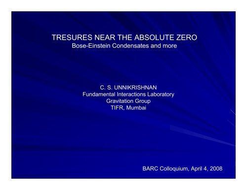 Tresures Near The Absolute Zero