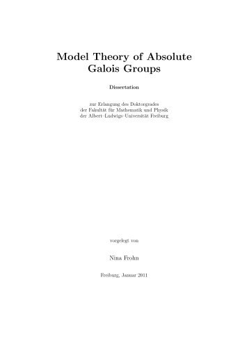 Model Theory of Absolute Galois Groups - FreiDok - Albert-Ludwigs ...