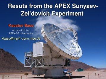 Resuts from the APEX Sunyaev Zel'dovich Experiment Kaustuv Basu