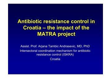 Antibiotic resistance control in Croatia – the impact of the MATRA ...