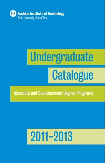 Undergraduate 2011-2013 Catalogue - Fashion Institute of ...