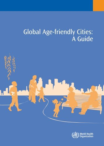 Global Age-friendly Cities: A Guide - World Health Organization