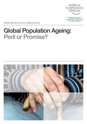 Global Population Ageing: Peril or Promise? - World Economic Forum