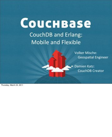 CouchDB and Erlang: Mobile and Flexible - Erlang Factory